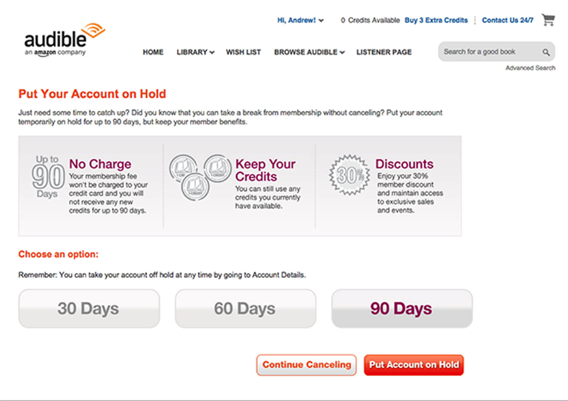 Audible hold customer to put on hold when they want to unsubscribe