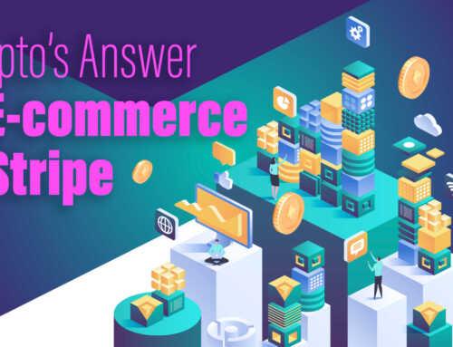 Crypto's Answer to E-commerce & Stripe